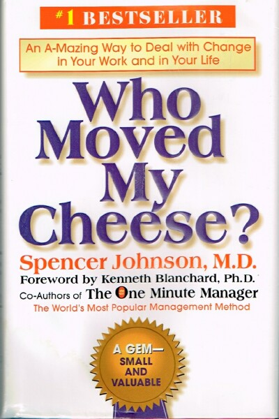 Image for Who Moved My Cheese?: An A-Mazing Way To Deal With Change In Your Work And In Your Life