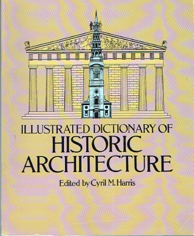 Image for Illustrated Dictionary of Historic Architecture