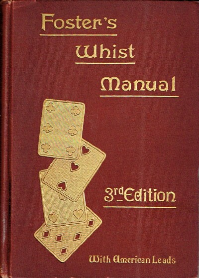Image for Foster's Whist Manuel: A Complete System of Instruction in the Game