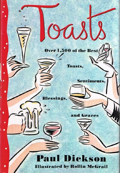 Image for Toasts: Over 1,500 of the Best Toasts, Sentiments, Blessings, and Graces