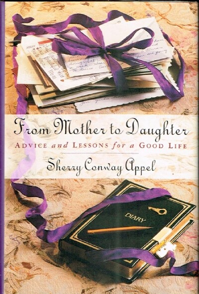 Image for From Mother to Daughter: Advice and Lessons for a Good Life