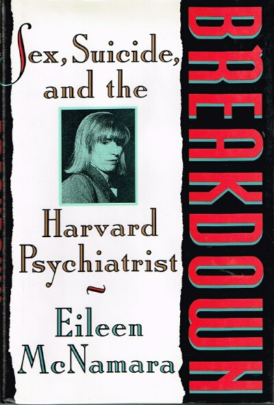 Image for Breakdown: Sex, Suicide, and the Harvard Prychiatrist