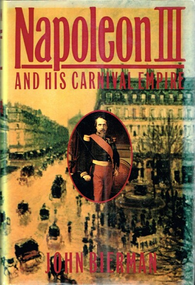 Image for Napoleon III and His Carnival Empire