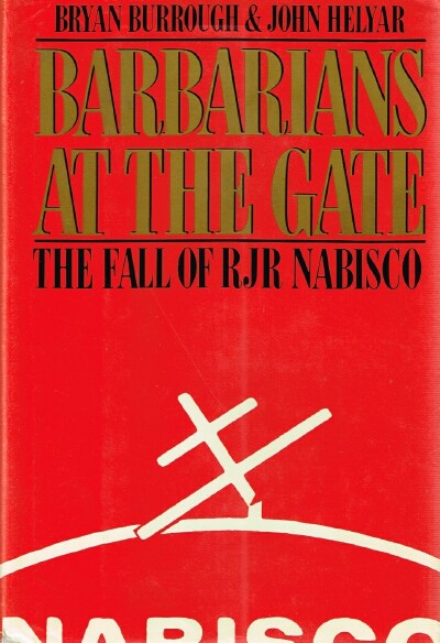 Image for Barbarian at the Gate: The Fall of RJR Nabisco