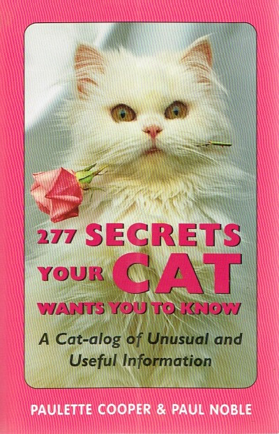 Image for 277 Secrets Your Cat Wants You to Know: A Cat-alog of Unusual and Useful Information