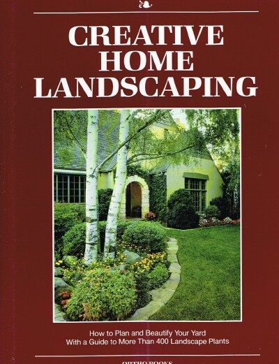 Image for Creative Home Landscaping: How to Plan and Beautify Your Yard With a Guide to More Than 400 Landscape Plants