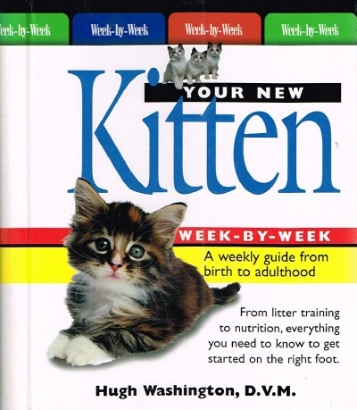 Image for Your New Kitten Week-By-Week: A Weekly Guide From Birth to Adulthood