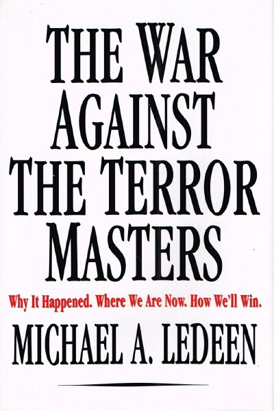 Image for The War Against the Terror Masters: Why It Happened.  Where We Are Now. How We'll Win.