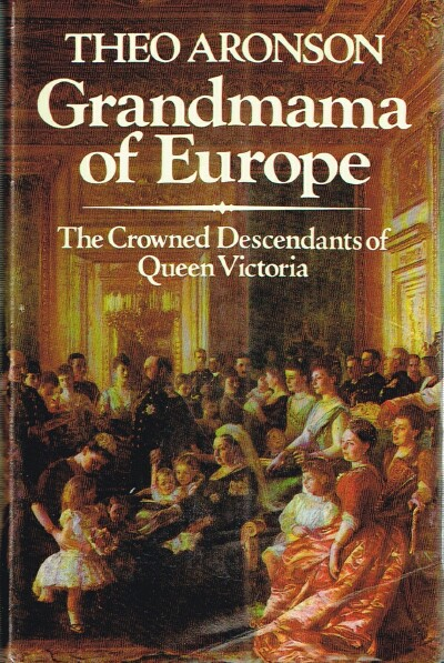 Image for Grandmama of Europe: The Crowned Descendants of Queen Victoria