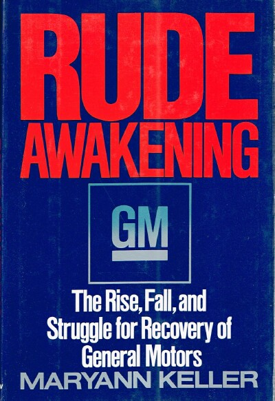 Image for Rude Awakening: The Rise, Fall, and Struggle for Recovery of General Motors