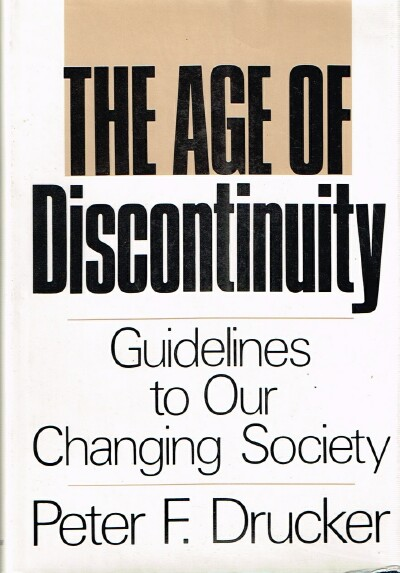 Image for The Age of Discontinuity: Guidelines to Our Changing Society