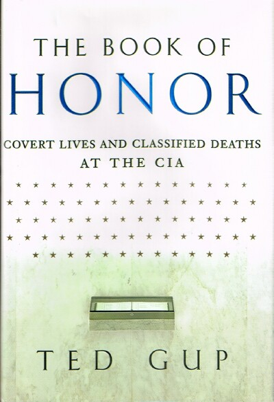 Image for The Book of Honor: Covert Lives and Classified Deaths at the CIA