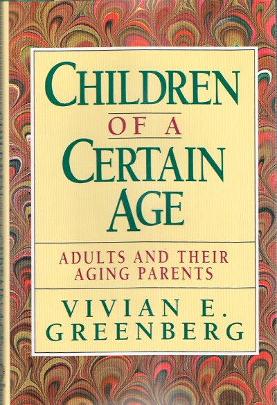 Image for Children of a Certain Age: Adults and Their Aging Parents