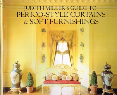 Image for Judith Miller's Guide to Period-Style Curtains & Soft Furnishings