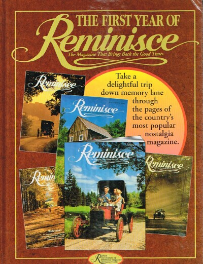 Image for The First Year of Reminisce, the Magazine That Brings Back the Good Times: A Look Back at the Beginnings of the Country's Best-Loved Memories Magazine.