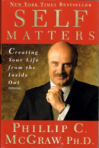 Image for Self Matters: Creating Your Life from the Inside Out