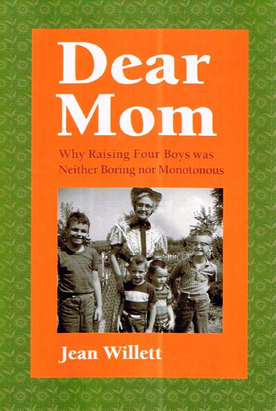 Image for Dear Mom: Why Raising Four Boys was Neither Boring nor Monotonous