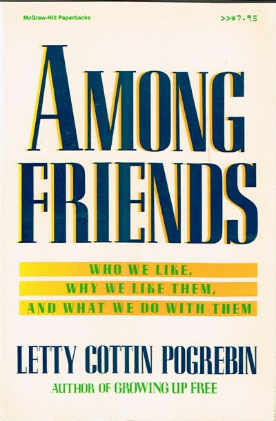 Image for Among Friends: Who We Like, Why We Like Them, and What We Do With Them