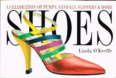 Image for Shoes: A Celebration of Pumps, Sandals, Slippers & More
