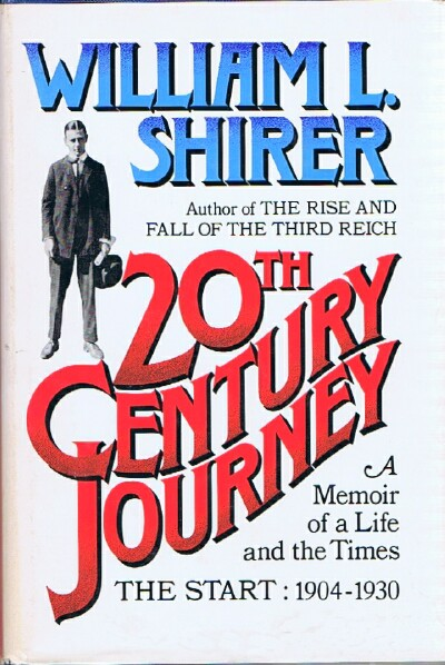 Image for 20th Century Journey: A Memoir of a Life and the Times: The Start 1904-1930