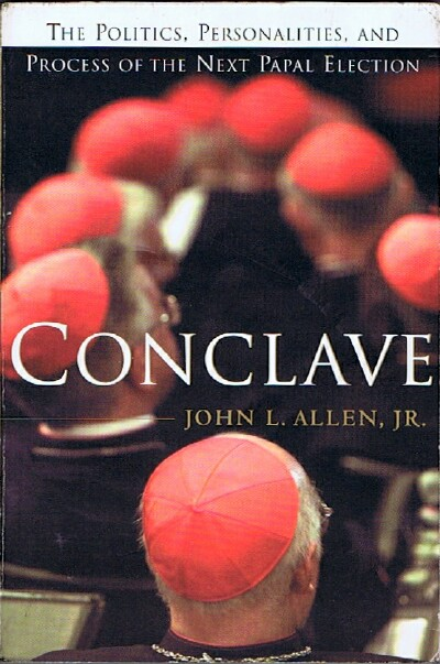 Image for Conclave: The Politics, Personalities, and Process of the Next Papal Election