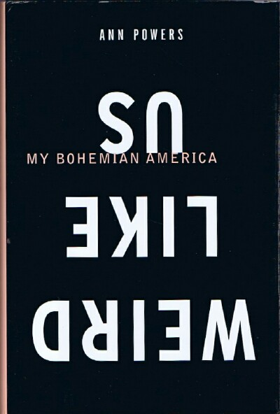 Image for Weird Like Us: My Bohemian America