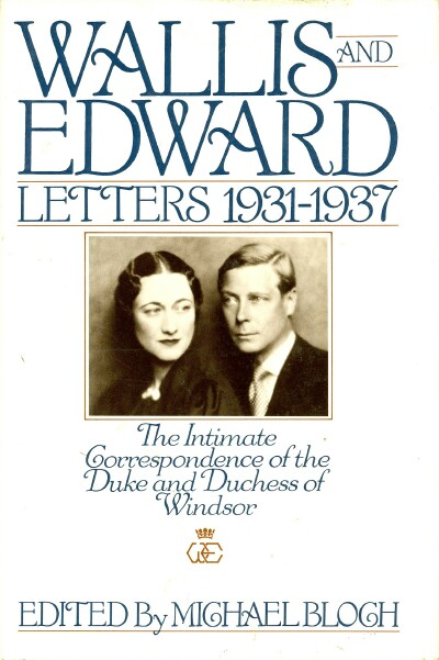 Image for Wallis and Edward: Letters, 1931-1937: the Intimate Correspondence of the Duke and Duchess of Windsor