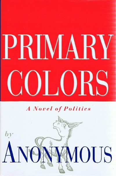 Image for Primary Colors: A Novel of Politics