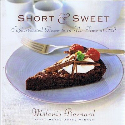 Image for Short & Sweet: Sophisticated Desserts in No Time at All