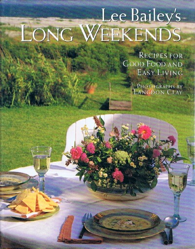 Image for Lee Bailey's Long Weekends: Recipes For Good Food and Easy Living