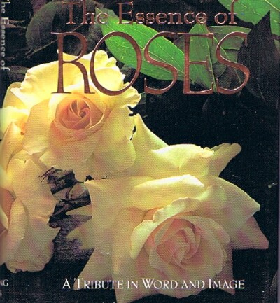 Image for The Essence of Roses: A Tribute in Word and Image (Running Press Miniature Editions)