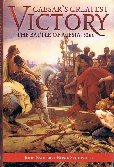 Image for Caesar's Greatest Victory: The Battle of Alesia, 52BC