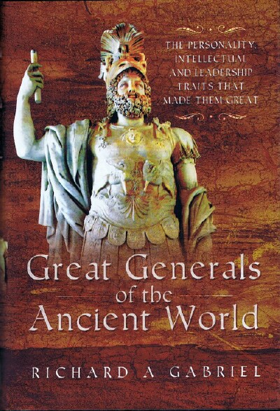 Image for Great Generals of the Ancient World: The Personality, Intellectual and Leadership Traits that made them Great