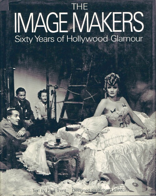 Image for The Image Makers: Sixty Years of Hollywood Glamour