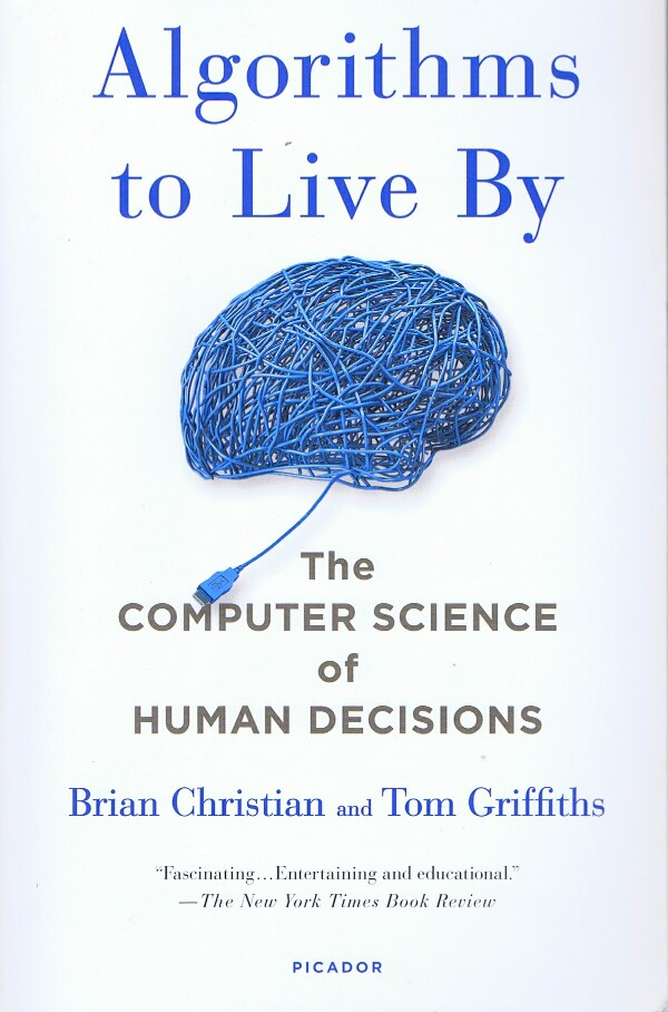Image for Algorithms to Live By: The Computer Science of Human Decisions