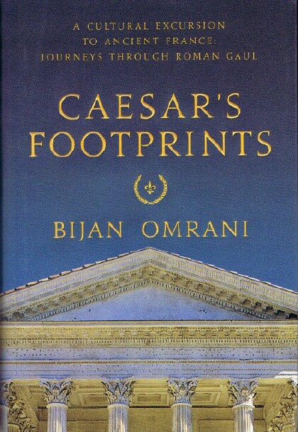 Image for Caesar's Footprints: A Cultural Excursion to Ancient France: Journeys Through Roman Gaul