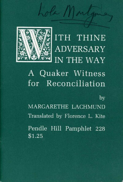 Image for WITH THINE ADVERSARY IN THE WAY: A QUAKER WITNESS FOR RECONCILIATION