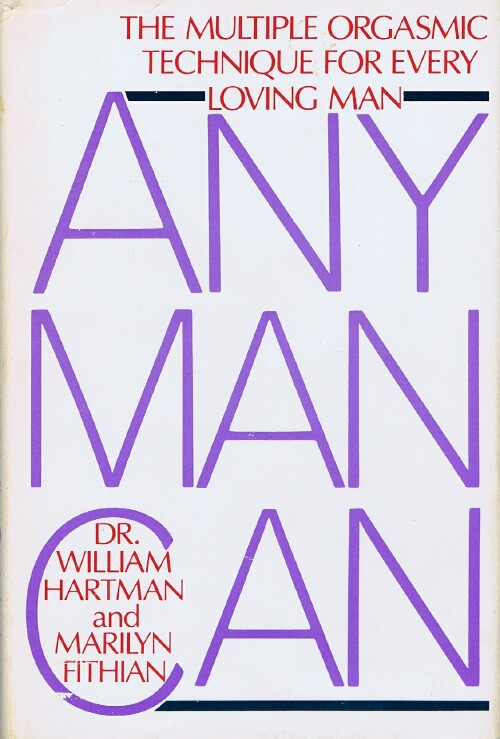 Image for Any Man Can: The Multiple Orgasmic Technique for Every Loving Man