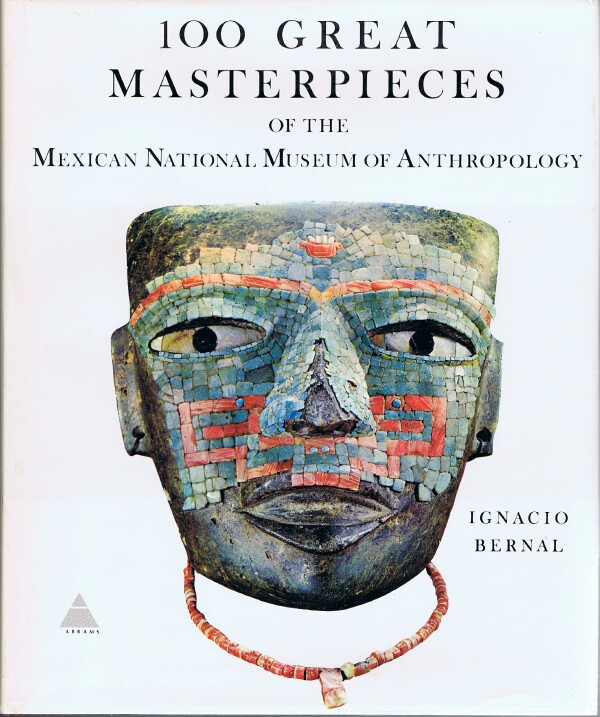 Image for 100 Great Masterpieces of the Mexican National Museum of Anthropology