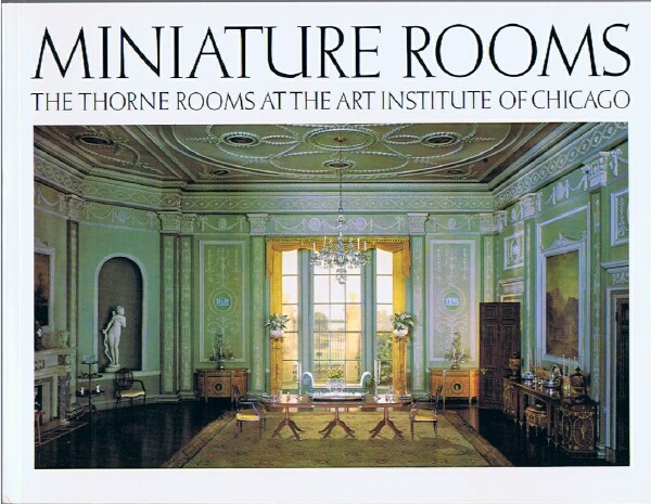 Image for Miniature Rooms: The Thorne Rooms at the Art Institute of Chicago