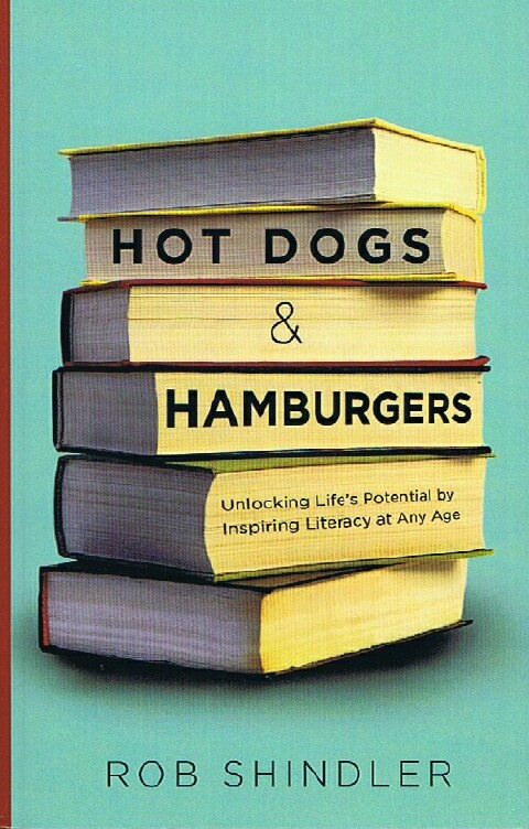 Image for Hot Dogs & Hamburgers: Unlocking Life's Potential by Inspiring Literacy at Any Age