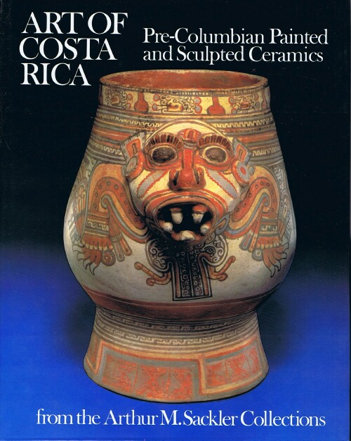 Image for Art of Costa Rica: Pre-Columbian Painted and Sculpted Ceramics
