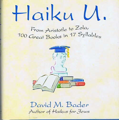 Image for Haiku U.: From Aristotle to Zola, 100 Great Books in 17 Syllables
