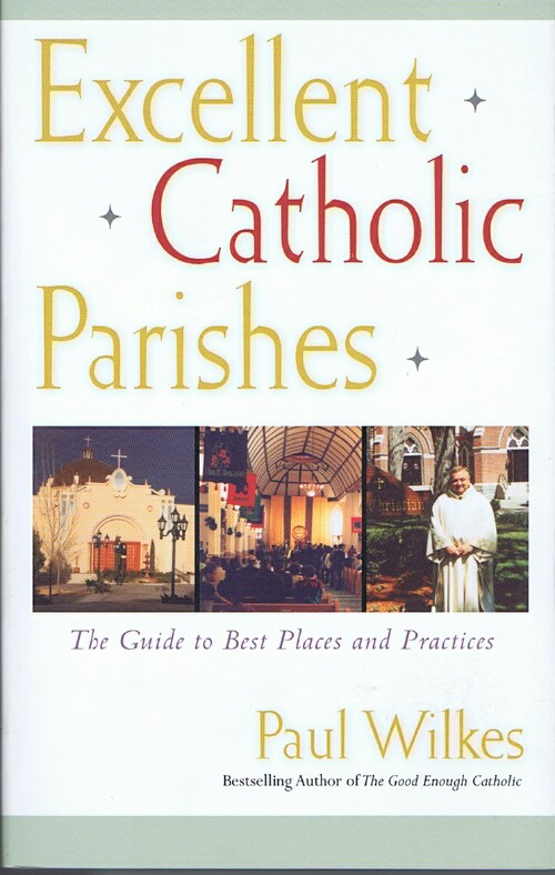 Image for Excellent Catholic Parishes: The Guide to Best Places and Practices
