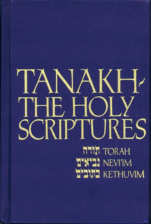 Image for Tanakh: The Holy Scriptures - The New JPS Translation According to the Traditional Hebrew Text