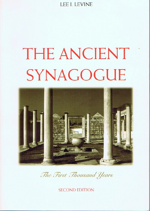 Image for The Ancient Synagogue: The First Thousand Years