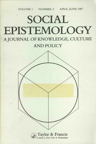 Image for SOCIAL EPISTOMOLOGY: A JOURNAL OF KNOWLEDGE, CULTURE AND POLICY: VOL. 1, NO. 2 (April-June, 1987)