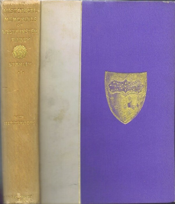 Historical Memorials Of Westminster Abbey (Complete in Two Volumes)