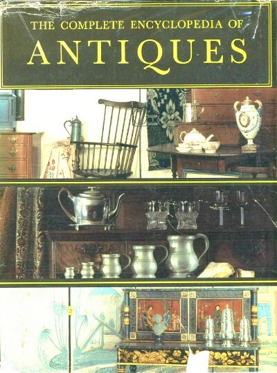 Image for THE COMPLETE ENCYCLOPEDIA OF ANTIQUES: Compiled by the Connoisseur: a Complete and Concise Illustrated Reference Guide for Antique Collectors