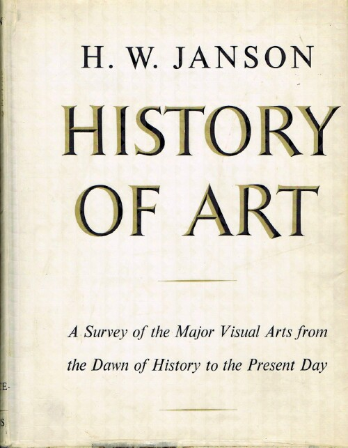 Image for History of Art: A Survey of the Major Visual Arts from the Dawn of History to the Present Day